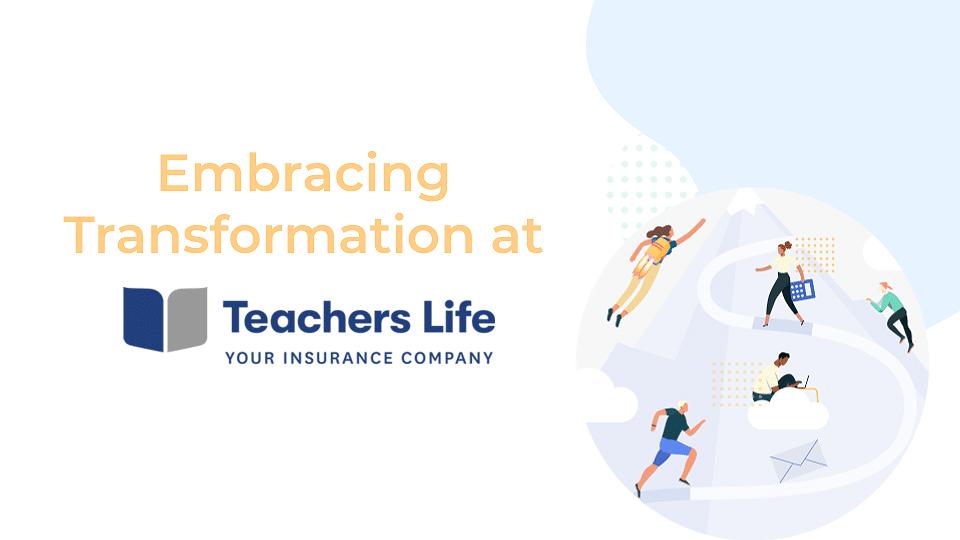 embracing transformation at Teachers Life